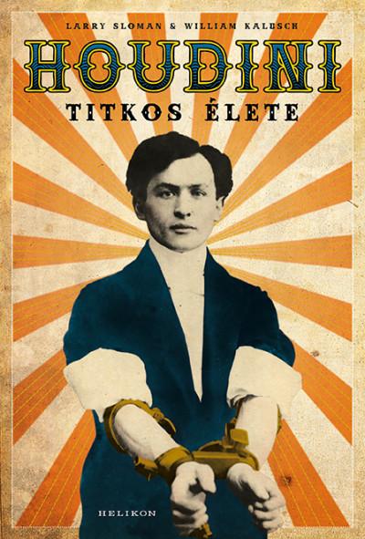 William Kalusch - Larry Sloman - Houdini titkos élete