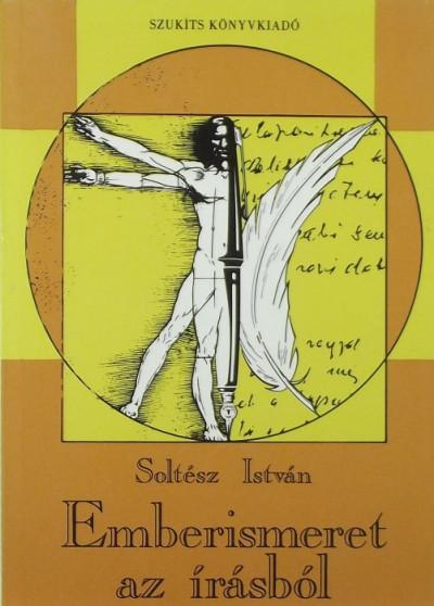 Soltész István - Emberismeret az írásból