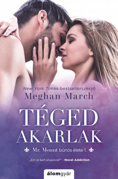 Meghan March - Téged akarlak