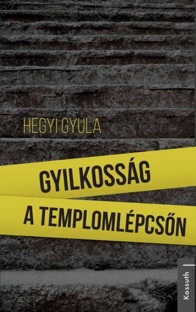 Hegyi Gyula - Gyilkosság a templomlépcsőn