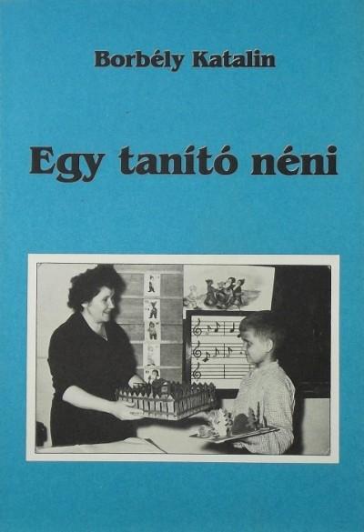 Dr. Borbély Katalin - Egy tanító néni