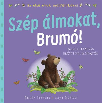 Layn Marlow - Amber Stewart - Rozgonyi Sarolta  (Szerk.) - Szép álmokat, Brumó!