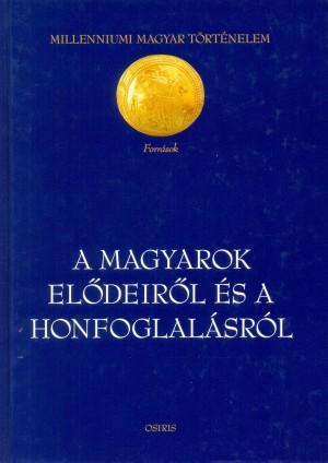 Gy�rffy Gy�rgy (�ssze�ll.) - A magyarok el�deir�l �s a honfoglal�sr�l