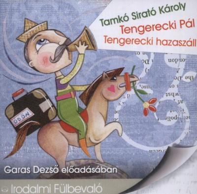 Tamkó Sirató Károly - Garas Dezső - Tengerecki pál - Tengerecki hazaszáll