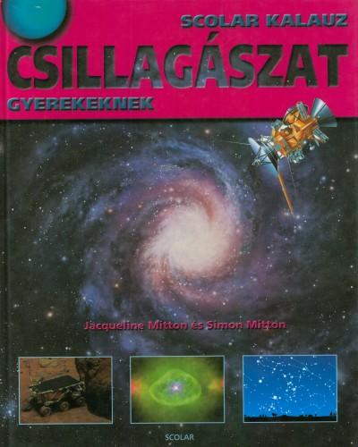 Simon Mitton - Jacqueline Mitton - Csillagászat