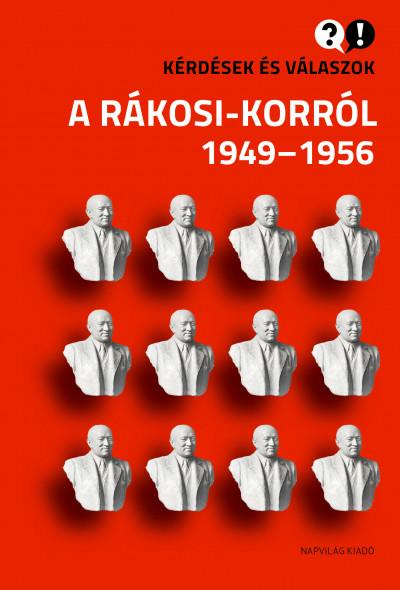 Baráth Magdolna - Feitl István - Kérdések és válaszok a Rákosi-korról 1949-1956