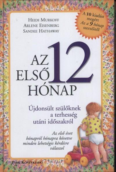 Arlene Eisenberg - Sandee Hathaway - Heidi Murkoff - Az első 12 hónap