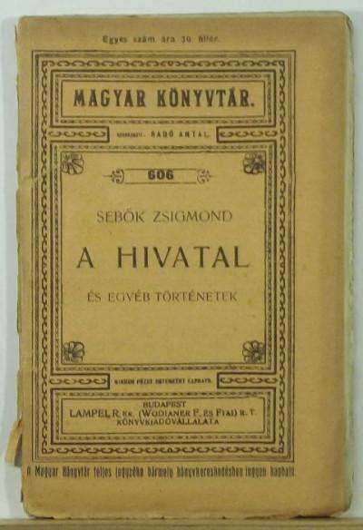 Sebők Zsigmond - A hivatal és egyéb történetek
