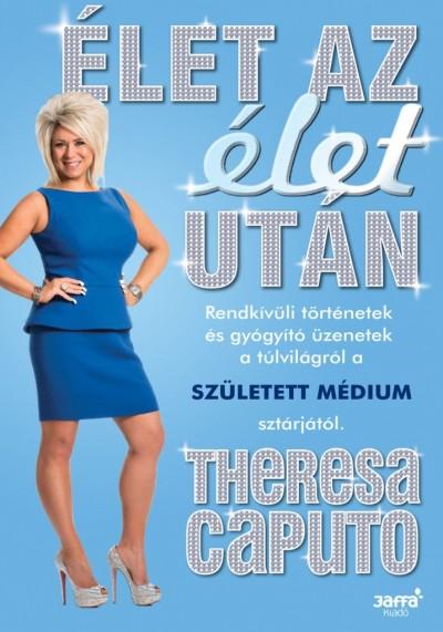 Theresa Caputo - Élet az élet után