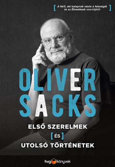 Oliver Sacks - Első szerelmek és utolsó történetek