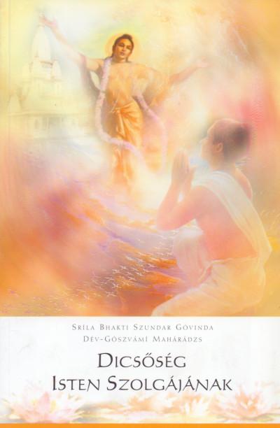Dév-Gószvámí Mahárádzs - Sríla Bhakti Szundar Góvinda - Dicsőség Isten Szolgájának