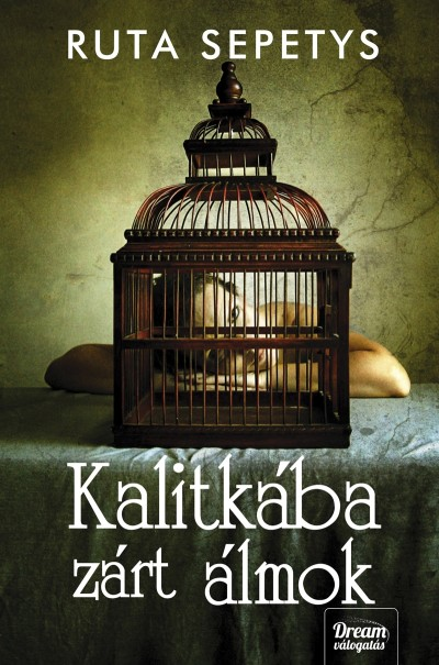 Ruta Sepetys - Kalitkába zárt álmok