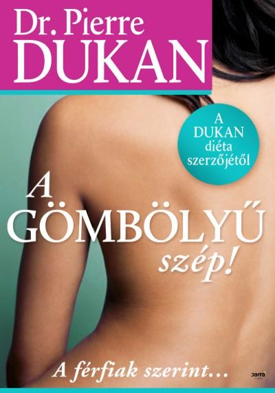 Pierre Dukan - A gömbölyű szép!