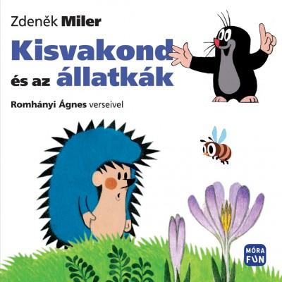 Zdenek Miler - Romhányi Ágnes - Kisvakond és az állatkák
