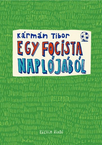 Kármán Tibor - Egy focista naplójából