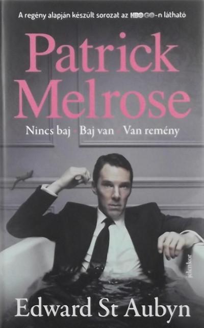 Edward St. Aubyn - Patrick Melrose 1.