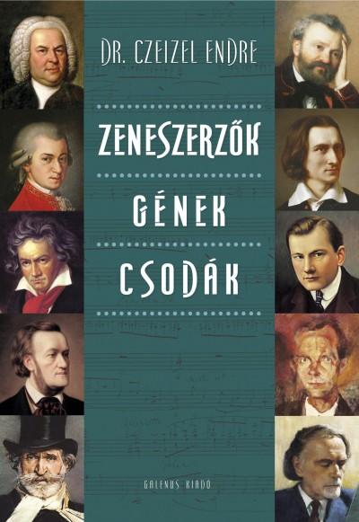 Dr. Czeizel Endre - Zeneszerzők-Gének-csodák