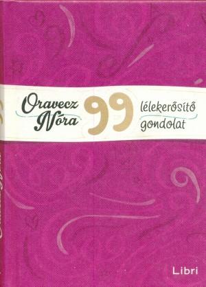 Oravecz N�ra - 99 l�leker�s�t� gondolat