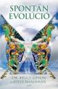 Steve Bhaerman - Bruce Lipton - Spontán evolúció