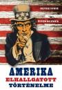 Peter Kuznick - Oliver Stone - Amerika elhallgatott történelme