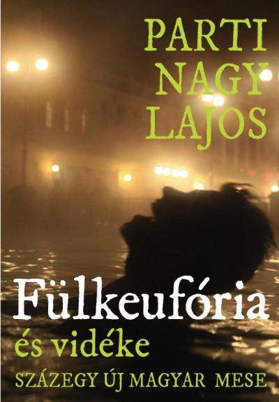 Parti Nagy Lajos - Fülkeufória
