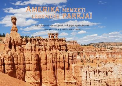 L. Kelemen Gábor - Amerika Legendás Nemzeti Parkjai