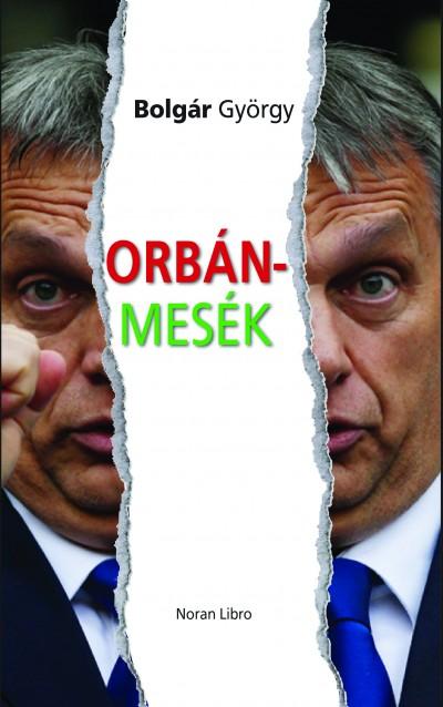 Bolgár György - Orbán-mesék
