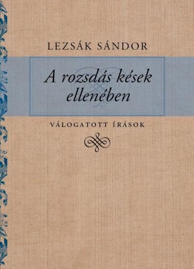 Lezsák Sándor - A rozsdás kések ellenében