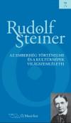 Rudolf Steiner - Az emberis�g t�rt�nelme �s a kult�rn�pek vil�gszeml�letei