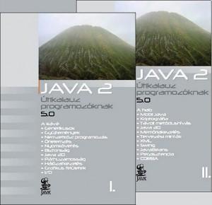 Lakatos Attila (Szerk.) - Ny�kin� Gaizler Judit (Szerk.) - Java 2 �tikalauz programoz�knak 5.0 I-II.