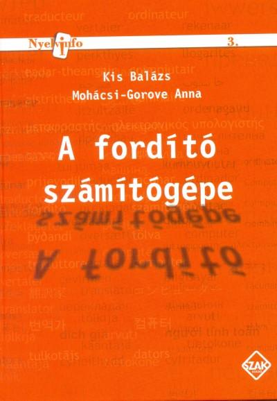 Kis Balázs - Mohácsi-Gorove Anna - A fordító számítógépe