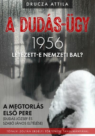 Drucza Attila - A Dudás-ügy