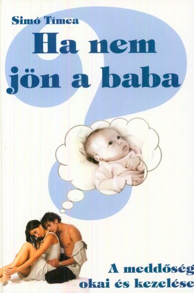 Simó Tímea - Ha nem jön a baba