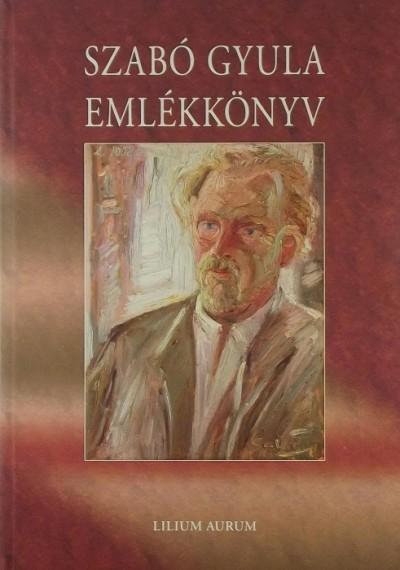 Kulcsár Ferenc - Szabó Gyula emlékkönyv