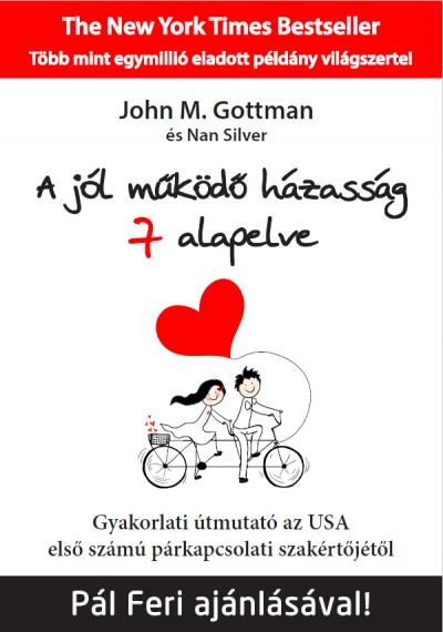John M. Gottman - Nan Silver - A jól működő házasság 7 alapelve