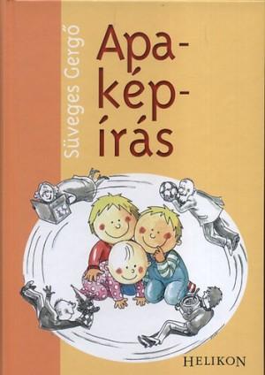 S�veges Gerg� - Apa-k�p-�r�s