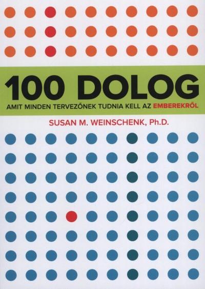 Susan M. Weinschenk - 100 dolog amit minden tervezőnek tudnia kell az emberekről