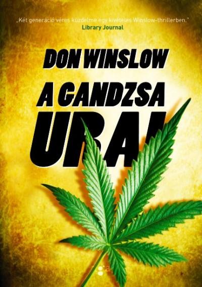 Don Winslow - A gandzsa urai