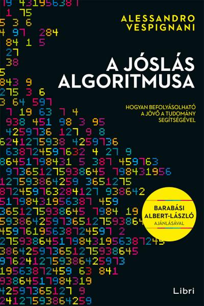 Alessandro Vespignani - A jóslás algoritmusa