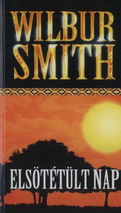 Wilbur Smith - Elsötétült nap