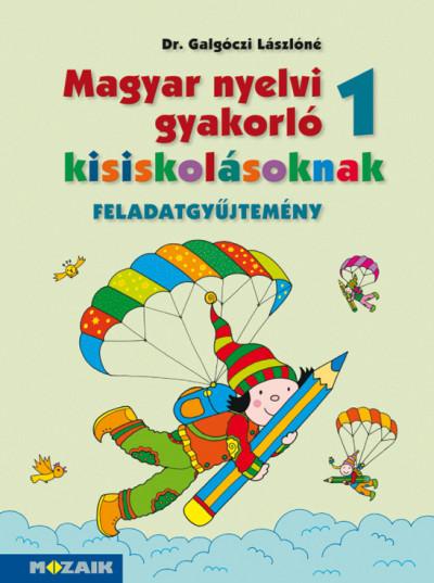 Galgóczi Lászlóné - Magyar nyelvi gyakorló kisiskolásoknak 1.