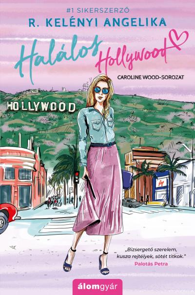 R. Kelényi Angelika - Halálos Hollywood