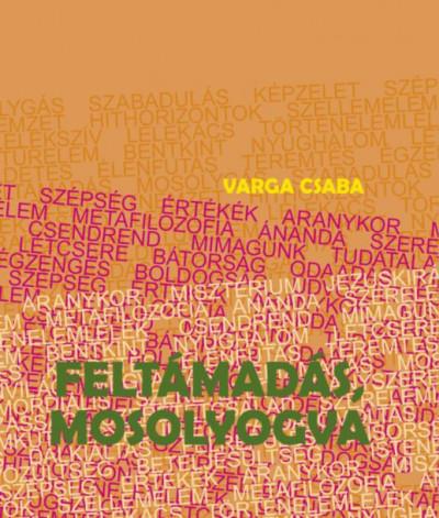Varga Csaba - Feltámadás, mosolyogva