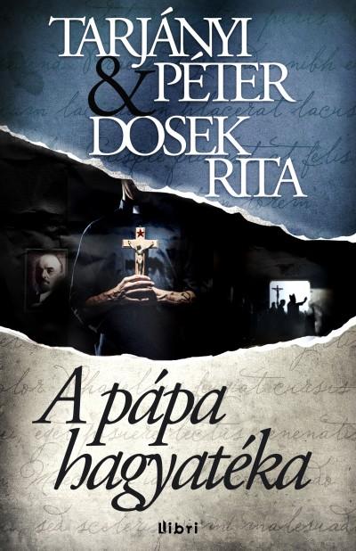 Dosek Rita - Tarjányi Péter - A pápa hagyatéka