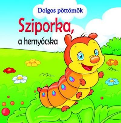 Veronica Podesta - Dolgos pöttömök - Sziporka, a hernyócska
