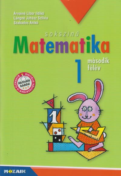 Árvainé Libor Ildikó - Lángné Juhász Szilvia - Szabados Anikó - Sokszínű matematika - Munkatankönyv 1. osztály II. félév