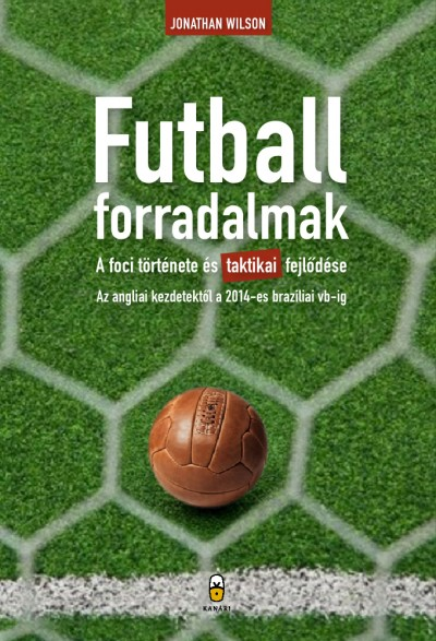 Jonathan Wilson - Futballforradalmak