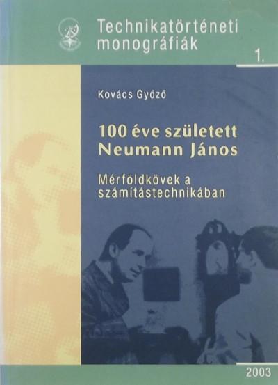 Kovács Győző - 100 éve született Neumann János