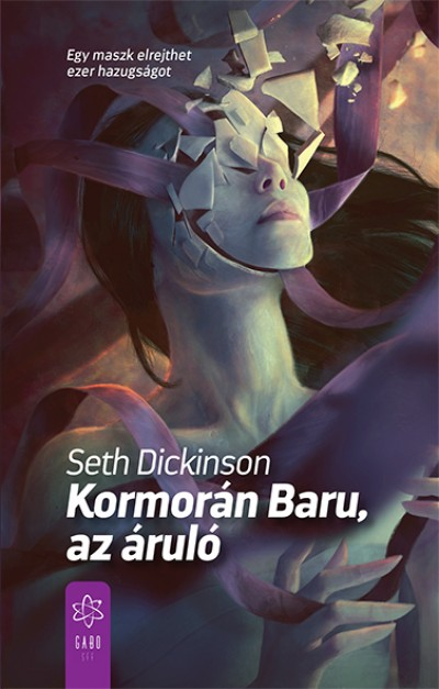 Seth Dickinson - Kormorán Baru, az áruló