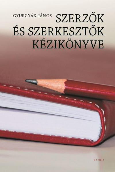Gyurgyák János - Szerzők és szerkesztők kézikönyve